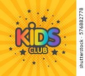 kids club letter sign poster... | Shutterstock .eps vector #576882778