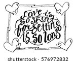 love is so short  forgetting is ... | Shutterstock .eps vector #576972832