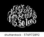 love is so short  forgetting is ... | Shutterstock .eps vector #576972892