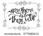 where there is love there is... | Shutterstock .eps vector #577080412