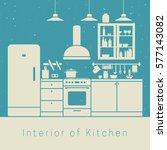 kitchen interior with white... | Shutterstock .eps vector #577143082
