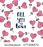 all you need is love lettering. ...   Shutterstock .eps vector #577208572