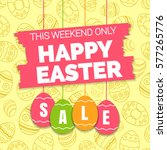 happy easter sale offer  banner ... | Shutterstock .eps vector #577265776