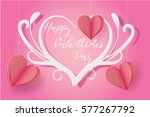 happy valentines day.paper cut... | Shutterstock .eps vector #577267792