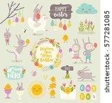 set of cute easter cartoon... | Shutterstock .eps vector #577281085