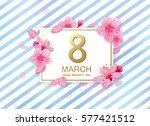 8 march modern background... | Shutterstock .eps vector #577421512