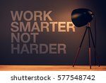 work smarter not harder ... | Shutterstock . vector #577548742