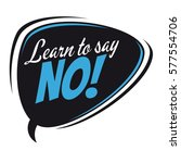 learn to say no retro speech... | Shutterstock .eps vector #577554706