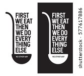 first we eat typography kitchen ... | Shutterstock .eps vector #577617886