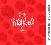 happy mother's day handwritten... | Shutterstock .eps vector #577708006
