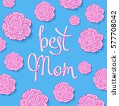 best mom. floral greeting cards ... | Shutterstock .eps vector #577708042