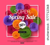 spring sale banner with paper... | Shutterstock .eps vector #577712368