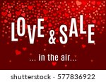 valentine's day love and sale... | Shutterstock .eps vector #577836922