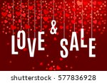 valentine's day love and sale... | Shutterstock .eps vector #577836928