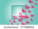 8 march. happy mother's day.... | Shutterstock .eps vector #577888066