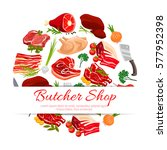 butcher shop meat products... | Shutterstock .eps vector #577952398