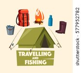 traveling  fishing and camping... | Shutterstock .eps vector #577952782