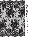 seamless black vector lace... | Shutterstock .eps vector #578022586