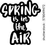 text   ''spring is in the air'' ... | Shutterstock .eps vector #578049472