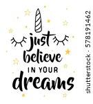 just believe in your dreams... | Shutterstock .eps vector #578191462