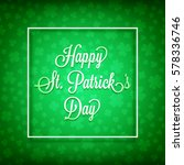 saint patrick's day card with... | Shutterstock .eps vector #578336746