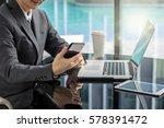 closeup asian businessman hand... | Shutterstock . vector #578391472