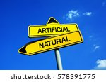 Small photo of Artificial or Natural - Traffic sign with two options - product created by nature vs thing manufactured, constructed and modified synthetically by man. Naturalness vs synthetic artificiality