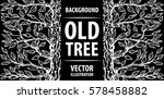 background from an old tree.... | Shutterstock .eps vector #578458882