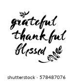 grateful thankful blessed  ... | Shutterstock .eps vector #578487076