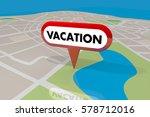 vacation location map pin... | Shutterstock . vector #578712016