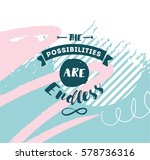 the possibilities are endless.... | Shutterstock .eps vector #578736316