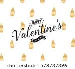 happy valentines day typography....   Shutterstock .eps vector #578737396
