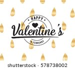 happy valentines day typography....   Shutterstock .eps vector #578738002