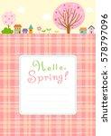 spring landscape background... | Shutterstock .eps vector #578797096