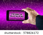 hand holding smart phone with... | Shutterstock . vector #578826172