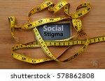 social stigma. concept of... | Shutterstock . vector #578862808