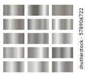 set of silver gradients on... | Shutterstock .eps vector #578906722