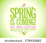spring is coming vector design... | Shutterstock . vector #578950882