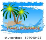 travel insurance beach scene... | Shutterstock . vector #579040438