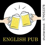 english pub beer glasses means... | Shutterstock . vector #579052378