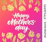 happy mother's day greeting... | Shutterstock .eps vector #579126595