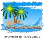 travel and tourism beach scene... | Shutterstock . vector #579128578