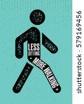 less sitting. more walking.... | Shutterstock .eps vector #579169456
