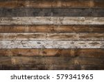 reclaimed wood background | Shutterstock . vector #579341965