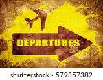 airport departures | Shutterstock . vector #579357382