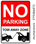 no parking  tow away zone.... | Shutterstock .eps vector #579386872