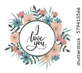i love you hand lettering... | Shutterstock .eps vector #579413566