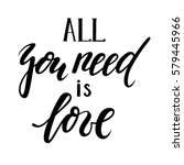all you need is love. hand... | Shutterstock .eps vector #579445966