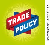 trade policy arrow tag sign. | Shutterstock .eps vector #579452155