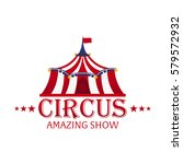 circus tents with banner.... | Shutterstock .eps vector #579572932